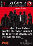 Épisode 2 dans lequel Marco pénètre chez Mme Dubreuil par la porte de service, sans s'essuyer les pieds