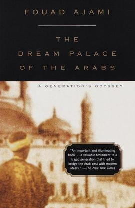 The Dream Palace of the Arabs: A Generation's Odyssey