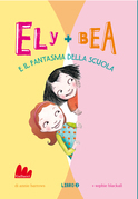 Ely + Bea e il fantasma della scuola