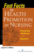 Fast Facts for Health Promotion in Nursing: Promoting Wellness in a Nutshell