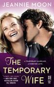 The Temporary Wife: A Forever Love Story (InterMix)
