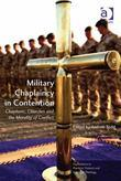 Military Chaplaincy in Contention: Chaplains, Churches and the Morality of Conflict