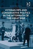 Veteran MPs and Conservative Politics in the Aftermath of the Great War: The Memory of All That
