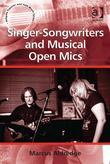 Singer-Songwriters and Musical Open Mics