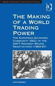 The Making of a World Trading Power: The European Economic Community (EEC) in the GATT Kennedy Round Negotiations (1963-67)