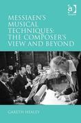 Messiaen's Musical Techniques: The Composer's View and Beyond
