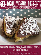 Get-Real Vegan Desserts: Vegan Recipes for the Rest of Us: The Traveling Gourmand, Number 9