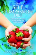 The Self-Compassion Diet: A Step-By-Step Program to Lose Weight with Loving-Kindness