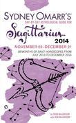 Sydney Omarr's Day-By-Day Astrological Guide for the Year 2014: Sagittarius