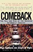 Comeback: The Fall &amp; Rise of the American Automobile Industry