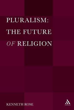 Pluralism: The Future of Religion