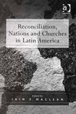 Reconciliation, Nations and Churches in Latin America