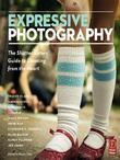 Expressive Photography: The Shutter Sisters Guide to Shooting from the Heart