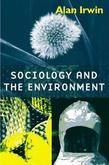 Sociology and the Environment: A Critical Introduction to Society, Nature and Knowledge