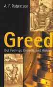 Greed: Gut Feelings, Growth, and History