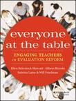 Everyone at the Table: Engaging Teachers in Evaluation Reform