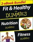 Fit and Healthy For Dummies, Two eBook Bundle with Bonus Mini eBook: Nutrition For Dummies, Fitness For Dummies, and Ten Minute Tone-ups For Dummies