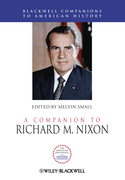 A Companion to Richard M. Nixon