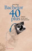 Bachelor 40plus: Plädoyer für ein neues Bildungskonzept