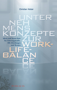Unternehmenskonzepte zur Work-Life-Balance  Ideen und Know-how fur Fuhrungskrafte: HR-Abteilungen und Berater