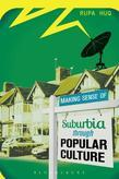 Making Sense of Suburbia Through Popular Culture