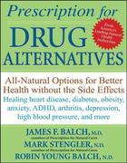 Prescription for Drug Alternatives: All-Natural Options for Better Health without the Side Effects