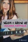 When I Grow Up: A Memoir