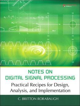 Notes on Digital Signal Processing: Practical Recipes for Design, Analysis and Implementation, Portable Documents