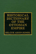 Historical Dictionary of the Ottoman Empire