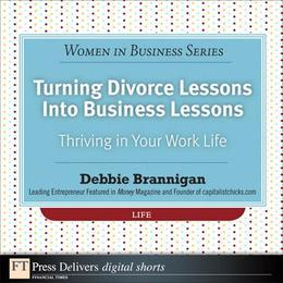 Turning Divorce Lessons into Business Lessons: Thriving in Your Work Life