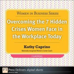 Overcoming the 7 Hidden Crises Women Face in the Workplace Today