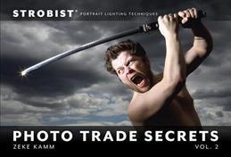 Strobist Photo Trade Secrets, Volume 2: Portrait Lighting Techniques