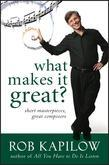 What Makes It Great?: Short Masterpieces, Great Composers
