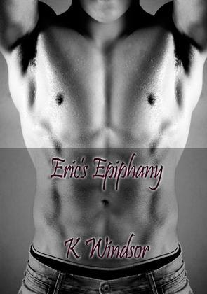 Eric's Epiphany: First Time Erotica
