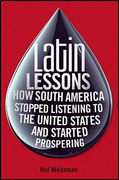 Latin Lessons: How South America Stopped Listening to the United States and Started Prospering
