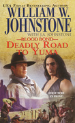 Blood Bond #13: Deadly Road To Yuma