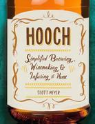 Hooch: Simplified Brewing, Winemaking, and Infusing at Home
