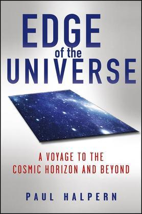 Edge of the Universe: A Voyage to the Cosmic Horizon and Beyond
