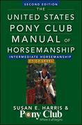 The United States Pony Club Manual of Horsemanship Intermediate Horsemanship (C Level)