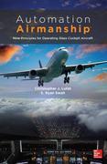 Automation Airmanship: Nine Principles for Operating Glass Cockpit Aircraft: Nine Principles for Operating Glass Cockpit Aircraft