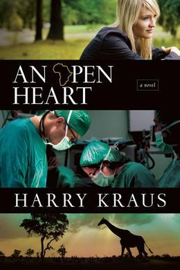Harry Kraus - An Open Heart: A Novel