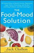 The Food-Mood Solution: All-Natural Ways to Banish Anxiety, Depression, Anger, Stress, Overeating, and Alcohol and Drug Problems--And Feel Goo