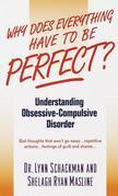 Why Does Everything Have to Be Perfect?: Understanding Obsessive-Compulsive Disorder