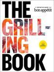 The Grilling Book: The Definitive Guide from Bon Appetit