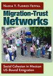 Migration-Trust Networks: Social Cohesion in Mexican Us-Bound Emigration