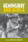 Hemingway and Africa: Studies in American Literature and Culture