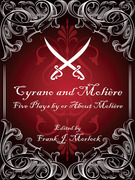 Cyrano and Moliere: Five Plays by or about Moliere
