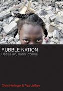 Rubble Nation: Haiti's Pain, Haiti's Promise