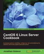 CentOS 6 Linux Server Cookbook