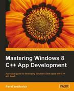 Mastering Windows 8 C++ App Development
